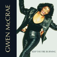 Keep the Fire Burning (Rob Belows Grand House) — Gwen McCrae