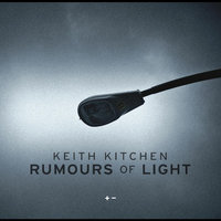 Rumours of Light — Keith Kitchen