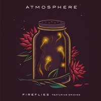 Fireflies — Atmosphere, Grieves