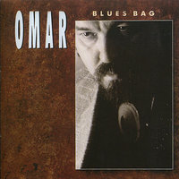 Blues Bag — Omar, Omar And The Howlers