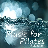 Music for Pilates: Relaxation — Instrumental Brothers