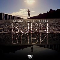 Burn — Tatane, DJ Gregs