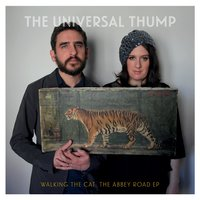Walking the Cat: The Abbey Road EP — The Universal Thump