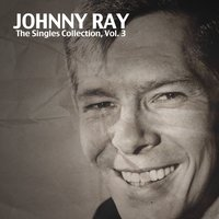 The Singles Collection, Vol. 3 — Johnnie Ray