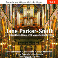 Romantic and Virtuoso Works for Organ Vol. 2 — Jane Parker-Smith, Various Composers
