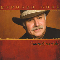 Exposed Soul — Barry Greenfield