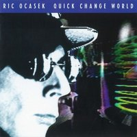Quick Change World — Ric Ocasek