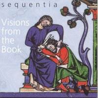 Visions From The Book — Sequentia