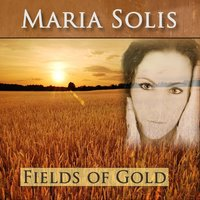 Fields Of Gold — Maria Solis
