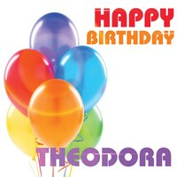 Happy Birthday Theodora — The Birthday Crew