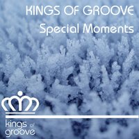 Special Moments — Kings Of Groove