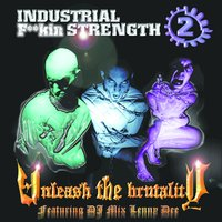 Industrial F**King Strength Vol 2 - Unleash The Brutality — Lenny Dee