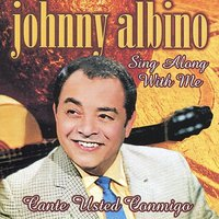 Sing Along with Me — Johnny Albino