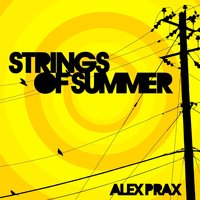 Strings of Summer — Alex Prax
