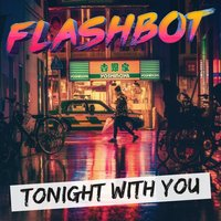 Tonight with You — Flashbot
