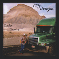 Truckin' Country — Cliff Douglas