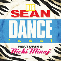 Dance (A$$) Remix — Big Sean, Nicki Minaj