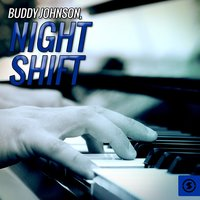 Night Shift — Buddy Johnson