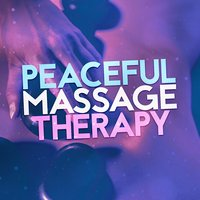 Peaceful Massage Therapy — Massage, Peaceful Music, Massage Therapy Music, Peaceful Music|Massage|Massage Therapy Music