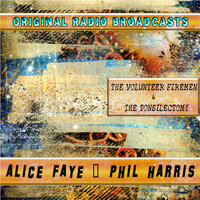 Original Radio Broadcasts - The Volunteer Firemen & The Tonsilectomy — Alice Faye, Phil Harris