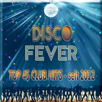 Disco Fever - Top 45 Club Hits — Tonia and the Beat
