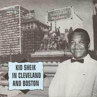 "Kid Sheik in Cleveland and Boston — George ""Kid Sheik"" Cola"