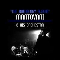 The Anthology Album — Mantovani & His Orchestra