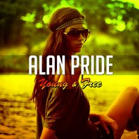 Young & Free — Alan Pride
