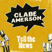 Tell the News — Clabe Amerson