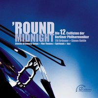 'Round Midnight — Die 12 Cellisten der Berliner Philharmoniker, Philharmonic Brass, Джордж Гершвин, Леонард Бернстайн
