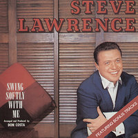 Swing Softly with Me — Steve Lawrence
