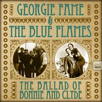 The Ballad of Bonnie and Clyde — Georgie Fame & The Blue Flames