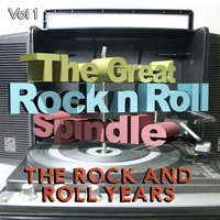 The Great Rock and Roll Spindle - The Rock and Roll Years, Vol. 1 — сборник