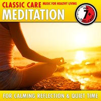 Meditation: Classic Care - Music for Healthy Living for Calming Reflection & Quiet Time — Francisco Tárrega, Benjamin Godard, Gaspar Sanz, Joseph Gabriel Rheinberger, Lili Boulanger