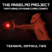 Teknikal Diffikulties — The Anselmo Project, Cayenne Chris Conroy