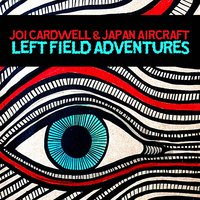 Left Field Adventures — Joi Cardwell, Japan Aircraft