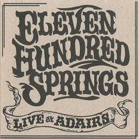 Eleven Hundred Springs Live At Adairs — Eleven Hundred Springs