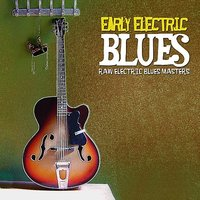Early Electric Blues — сборник