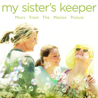 My Sister's Keeper - Music From The Motion Picture — сборник