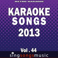 Karaoke Songs: 2013, Vol. 44 — Metro karaoke