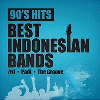 90's Hits Best Indonesian Bands — Padi, The Groove, /rif