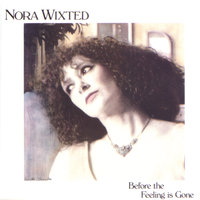 Before the Feeling is Gone — Nora Wixted