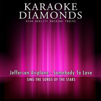Somebody to Love — Karaoke Diamonds