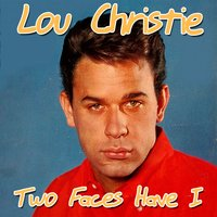 Two Faces Have I — Lou Christie