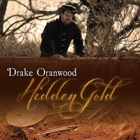 Hidden Gold — Drake Oranwood