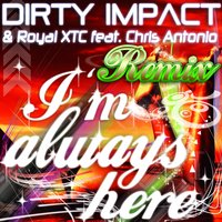 I'm Always Here — Jimi Jamison, Dirty Impact, Royal XTC, Chris Antonio