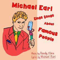 Michael Earl Sings Songs About Famous People — Michael Earl