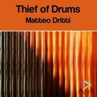 Thief of Drums — Matteo Dritti