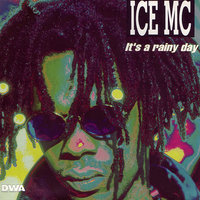 It's A Rainy Day — Ice MC