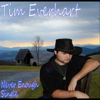 Never Enough — Tim Everhart